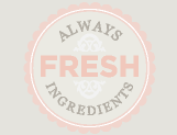 Always Fresh Ingredients